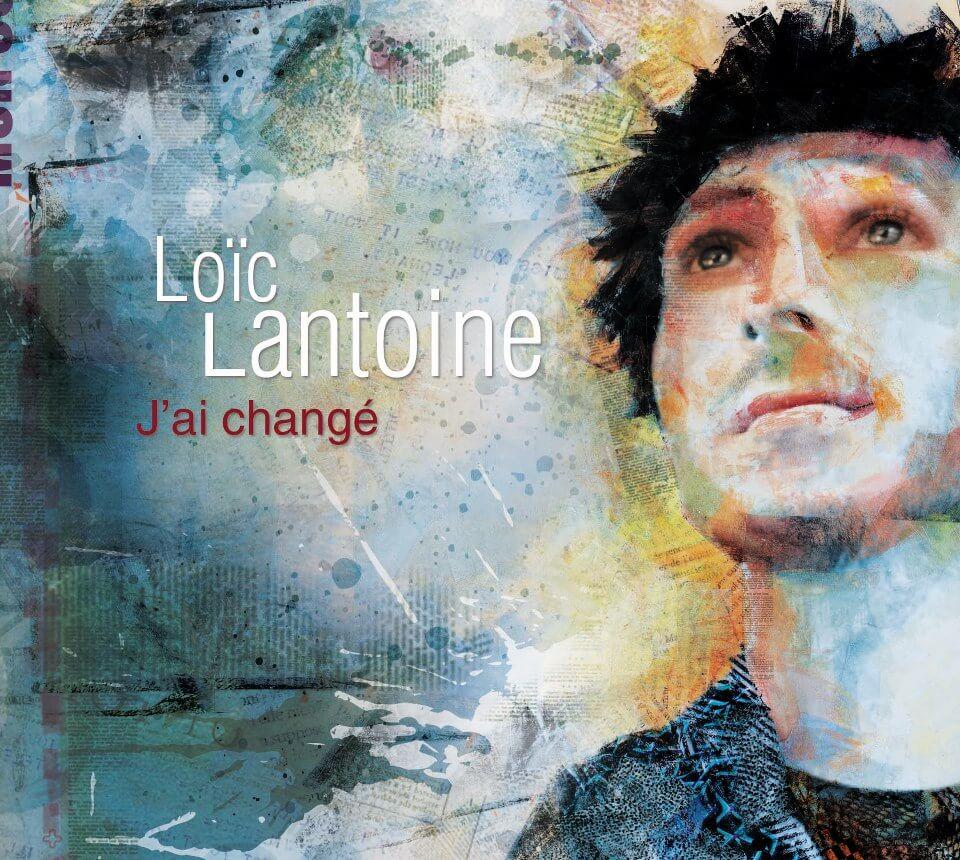 Loïc Lantoine J'ai changé