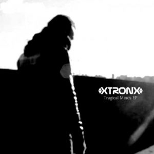 xtronx ep tragical minds