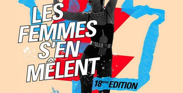 les femmes s'en mêlent festival 2015 18 edition