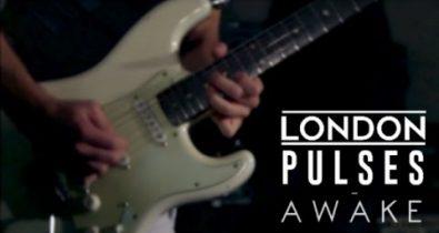 LONDON PULSES - Awake