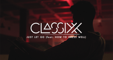 classixx just let go feat how to dress well