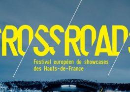 CROSSROADS FESTIVAL 2017 Condition Publique Roubaix concert place billet ticket réservation showcase