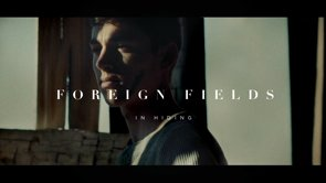 Foreign Fields vimeo clip In Hiding