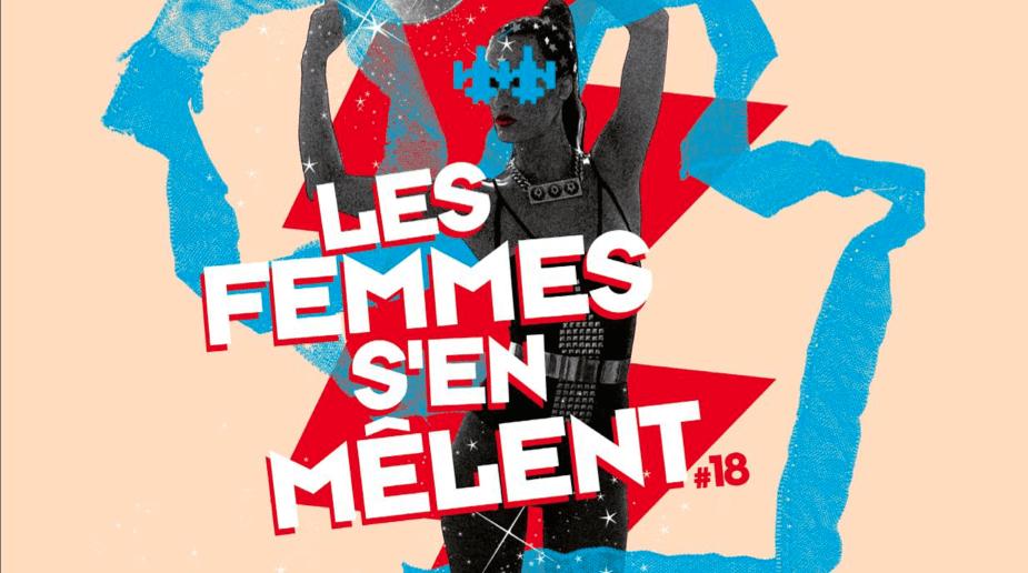 les femmes s'en mêlent festival 2015 18 edition cacestculte