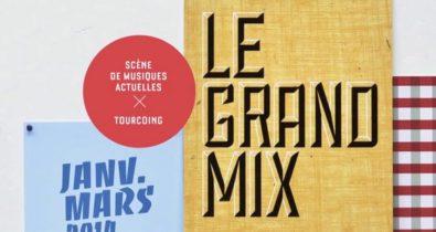 Janvier Février & Mars 2014 au Grand Mix