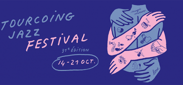 tourcoing jazz festival 2017 31 edition cacestculte hautsdefrance billet place ticket réservation