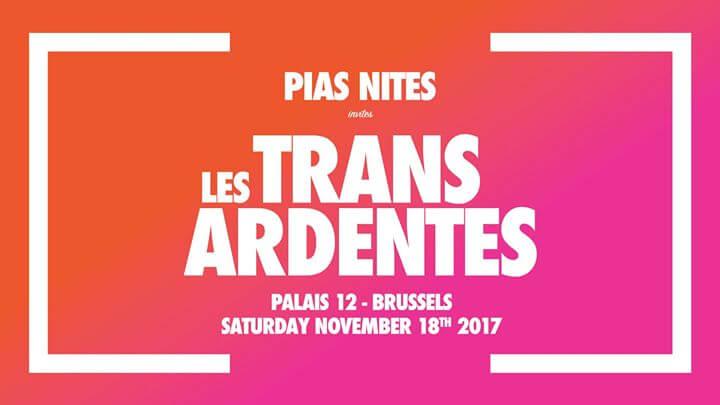 Les TransArdentes 18 novembre 2017 Palais 12 de Bruxelles [PIAS] Nites ticket place billet réservation concert festival