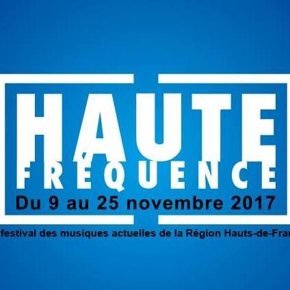 Festival Haute Fréquence 2017 Bellaing