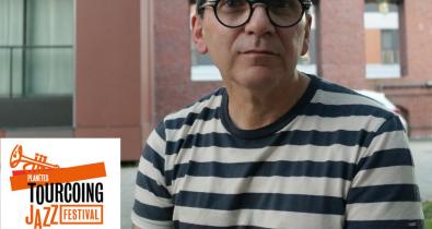 Interview Ça C'est Culte ! : rencontre avec Patrick Dréhan, directeur artistique du Tourcoing Jazz Festival