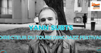 Interview Ça C'est Culte ! : rencontre avec Yann SUBTS, directeur du Tourcoing Jazz Festival
