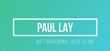 paul lay au tourcoing jazz club