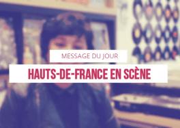 Message du jour : Nacera Nakib, Vice-Présidente du festival Hauts-de-France en Scène