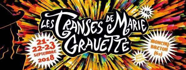 Les Transes de Marie Grauette 2018 : 15e édition du festival à Monchy-Breton cacestculte