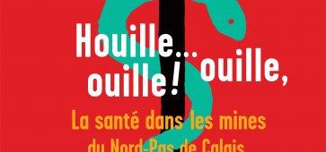 Houille… ouille Affiche-sante-a-la-mine-min L'exposition houille ouille ouille Nord-Pas-de-Calais centre minier historique cacestculte