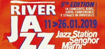 River jazz Festival du 11 au 26 janvier 2019 à Bruxelles cacestculte