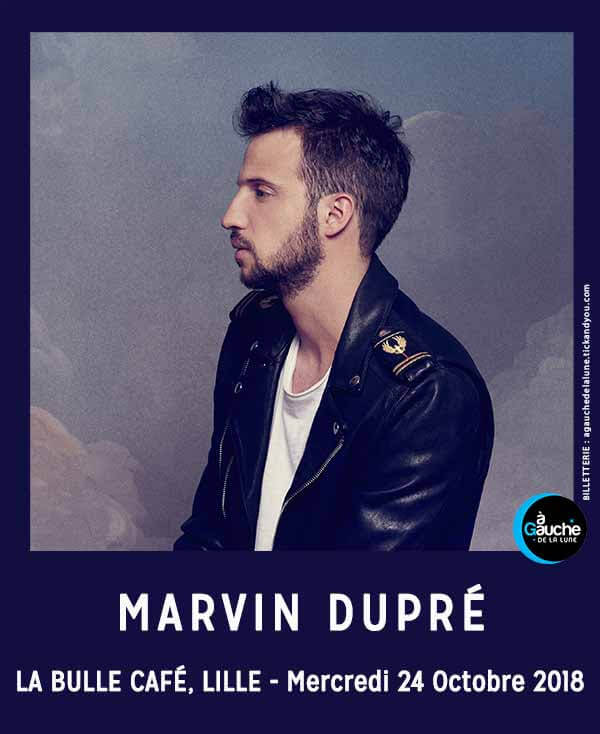MARVIN DUPRÉ en concert à La Bulle Café Lille cacestculte