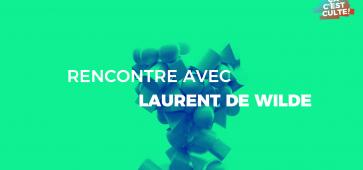 Laurent de Wilde : l'interview Ça C'est Culte !