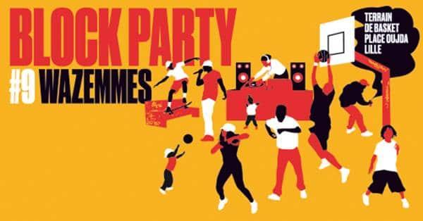 BLOCK PARTY #9 à WAZEMMES : dimanche 14 avril 14h>19h