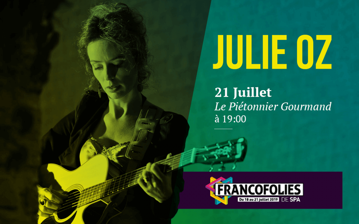 Julie Oz, le 21 juillet 2019 au Francofolies de Spa