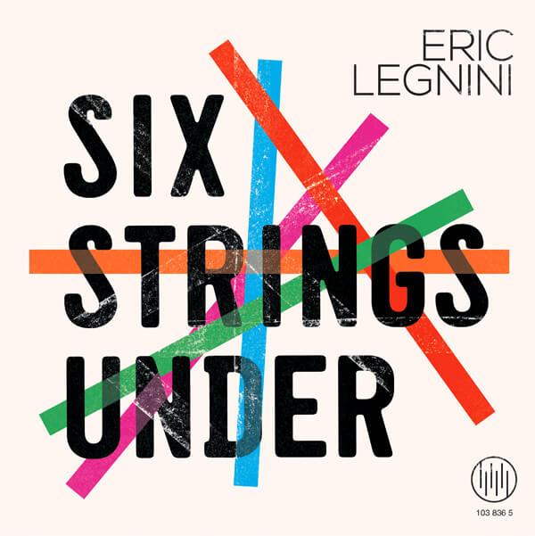 Chronique du nouvel album d' Eric Legnini Six Strings Under (septembre 2019)