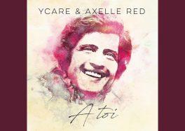 Écoutez « A toi » par Ycare et Axelle Red 2020