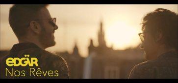 Edgär - Nos Rêves (Official music video)