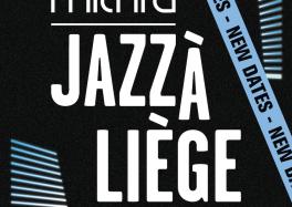 Le MITHRA JAZZ à Liège initialement programmé en mai est reporté du 23 au 26 décembre 2021 !