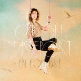 Carole Masseport sort un album : En équilibre (mars 2021)