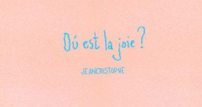 ou est la joie jeancristophe