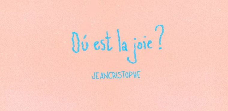 Jeancristophe - Où est la joie ? (2021)