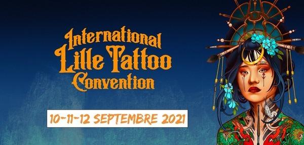 10, 11 ET 12 SEPTEMBRE 2021 INTERNATIONAL LILLE TATTOO CONVENTION REVIENT POUR SA 6e ÉDITION